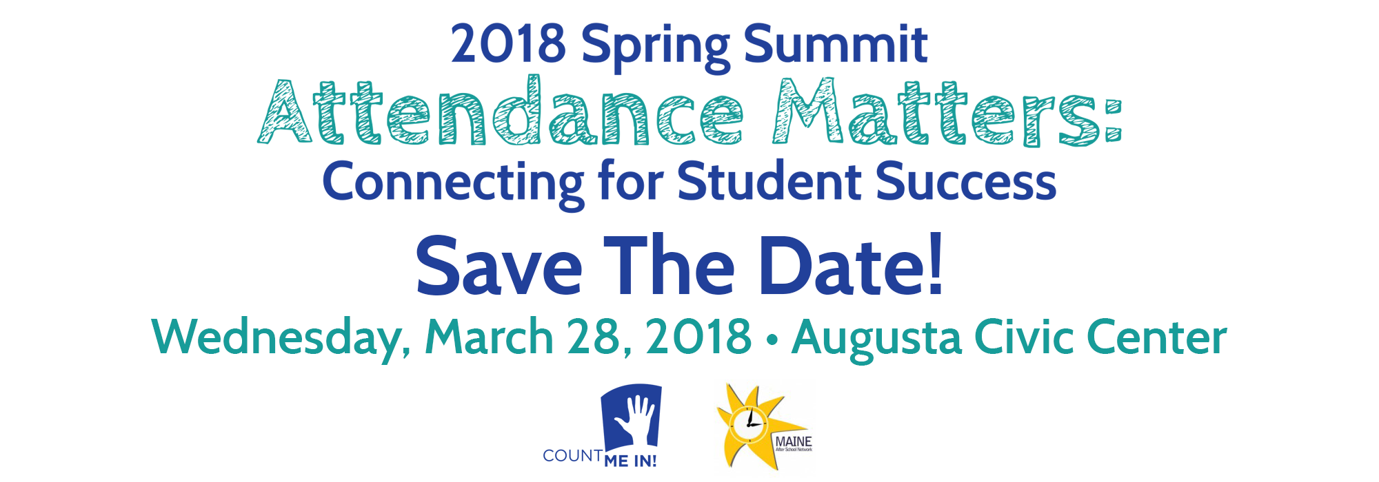 2018 Spring Summit - Attendance Matters: Connecting for Student Success - Save the Date! Wednesday, March 28, 2018 - Augusta Civic Center